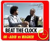 Beat The Clock #8 - Adib VS Wagner