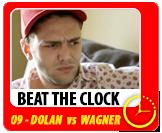 Beat The Clock #9 - Wagner vs Dolan