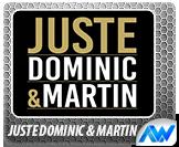 Juste Dominic et Martin - Promo