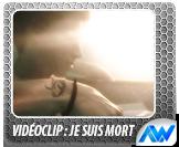 Vidéoclip: Je suis Mort (Maximilien)