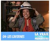 04 - Les cavernes